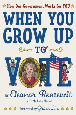 Image for When You Grow Up to Vote: How Our Government Works for You