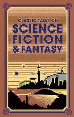 Image for Classic Tales of Science Fiction & Fantasy (Leather-bound Classics)
