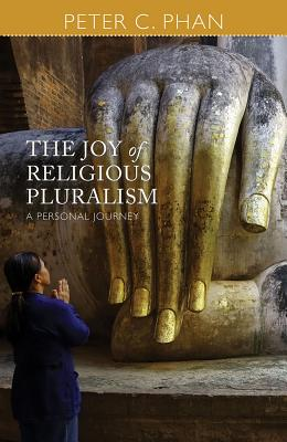 Image for The Joy of Religious Pluralism: A Personal Journey