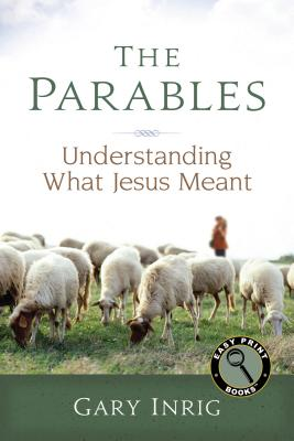 Image for The Parables: Understanding What Jesus Meant (Easy Print Books)