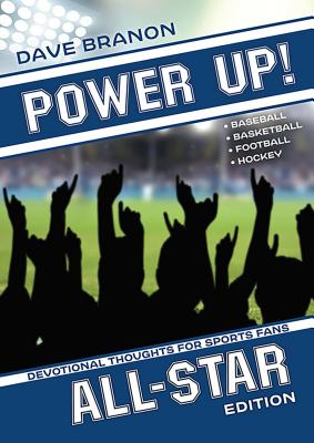 Image for Power Up! All Star: Devotional Thoughts for Sports Fans of Baseball, Basketball, Football, and Hockey