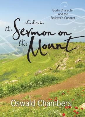 Image for Studies in the Sermon on the Mount: God's Character and the Believer's Conduct