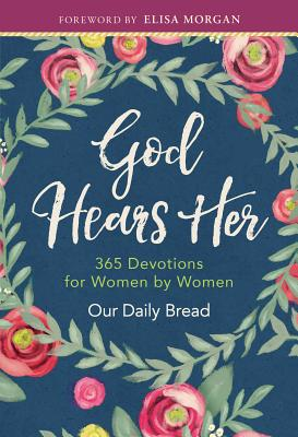 Image for God Hears Her: Devotionals by Women for Women