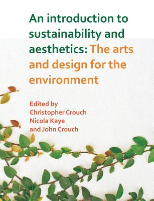 Image for An Introduction to Sustainability and Aesthetics: The Arts and Design for the Environment