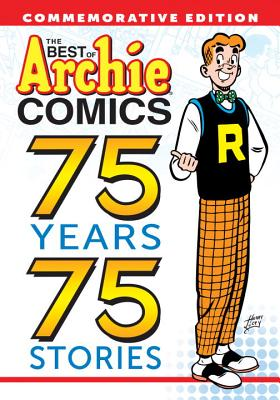 Image for The Best of Archie Comics: 75 Years, 75 Stories