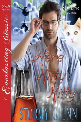 Here, Kitty Kitty [Animal Magnetism 1] (Siren Publishing Everlasting Classic Manlove) (The Man Love Collection), Glenn, Stormy