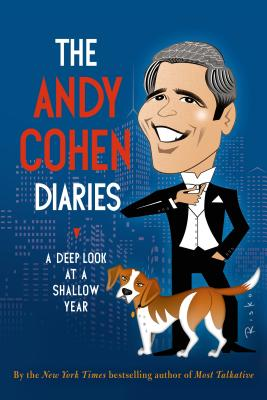 Image for The Andy Cohen Diaries: A Deep Look at a Shallow Year