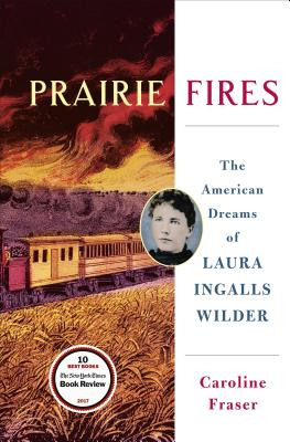 Image for Prairie Fires: The American Dreams of Laura Ingalls Wilder