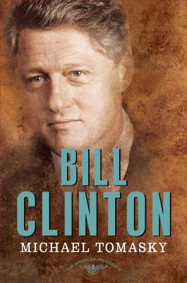 Image for Bill Clinton: The American Presidents Series: The 42nd President, 1993-2001