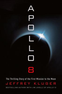 Image for Apollo 8: The Thrilling Story of the First Mission to the Moon **SIGNED 1st Edition /1st Printing**