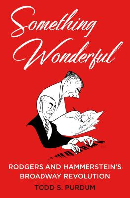 Image for Something Wonderful: Rodgers and Hammerstein's Broadway Revolution
