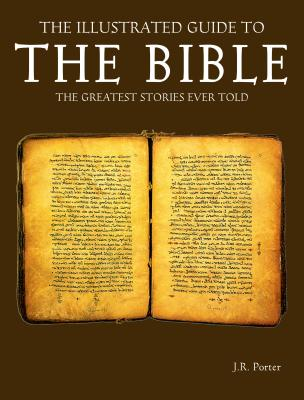 Image for ILLUSTRATED GUIDE TO THE BIBLE: THE GREATEST STORIES EVER TOLD