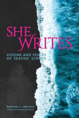 Image for She Writes: Visions and Voices of Seaside Scribes