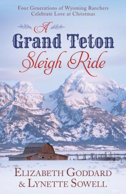 Image for A Grand Teton Sleigh Ride: Four Generations of Wyoming Ranchers Celebrate Love at Christmas