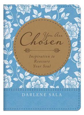 Image for You Are Chosen:  Inspiration to Reassure Your Soul