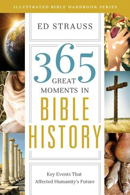 Image for 365 Great Moments in Bible History: Key Events That Affected Humanitys Future
