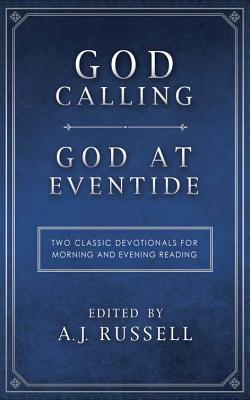 God Calling/God at Eventide:  Two Classic Devotionals, for Morning and Evening Reading, A.J. Russell