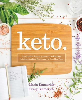 Image for Keto: The Complete Guide to Success on The Ketogenic Diet, including Simplified Science and No-cook Meal Plans