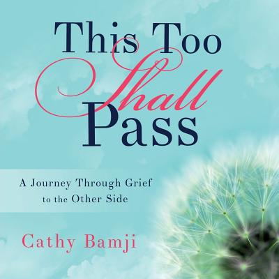 Image for This Too Shall Pass: A Journey Through Grief to the Other Side