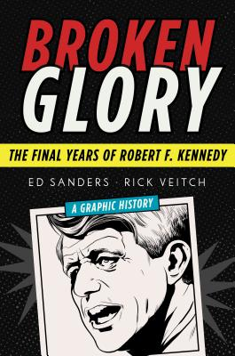 Image for Broken Glory: The Final Years of Robert F. Kennedy