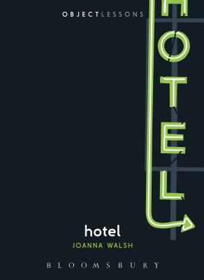 Hotel (Object Lessons), Walsh, Joanna
