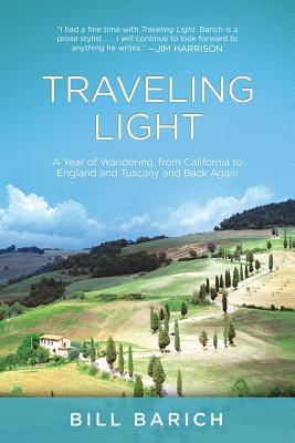 Image for Traveling Light: A Year of Wandering, from California to England and Tuscany and Back Again