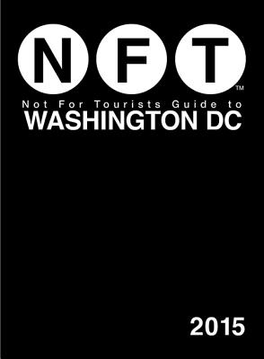 Not For Tourists Guide to Washington DC 2015, Not For Tourists