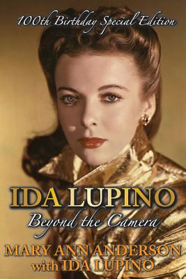 Image for IDA LUPINO: BEYOND THE CAMERA : 100TH BIRTHDAY SPECIAL EDITION