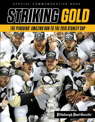 Image for Striking Gold: The Penguins' Amazing Run to the 2016 Stanley Cup