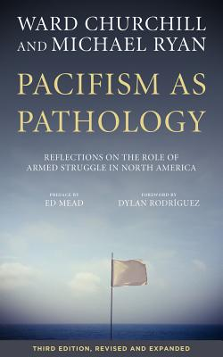 Image for Pacifism as Pathology: Reflections on the Role of Armed Struggle in North America