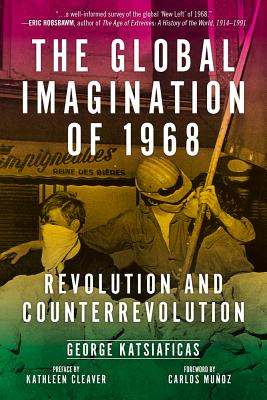 Image for The Global Imagination of 1968: Revolution and Counterrevolution