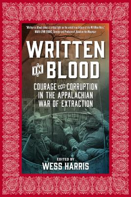 Image for Written in Blood: Courage and Corruption in the Appalachian War of Extraction