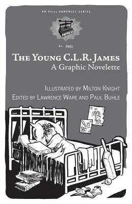 Image for The Young C.L.R. James: A Graphic Novelette (PM Pamphlet)