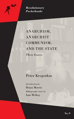 Image for Anarchism, Anarchist Communism, and The State: Three Essays (Revolutionary Pocketbooks)