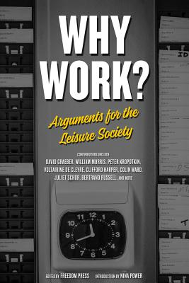 Image for Why Work?: Arguments for the Leisure Society (Freedom)