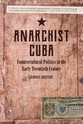Image for Anarchist Cuba: Countercultural Politics in the Early Twentieth Century