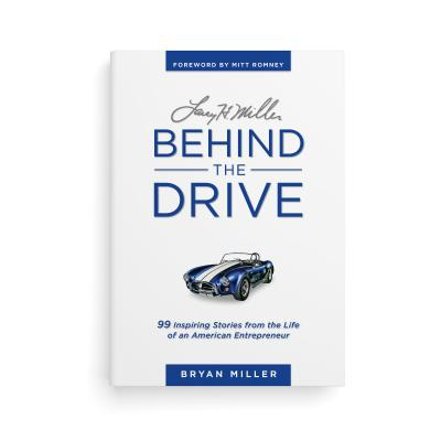 Image for Behind the Drive: The Leadership and Compassion of Larry H. Miller
