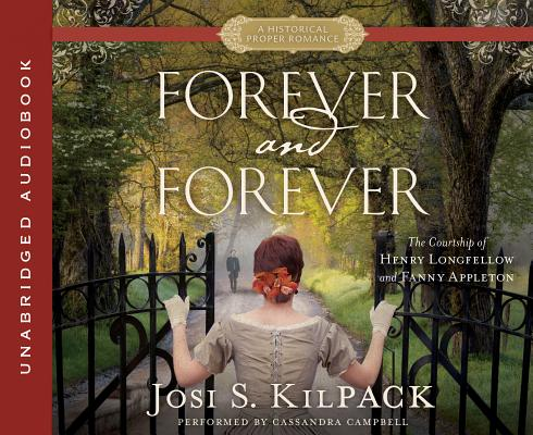 Image for Forever and Forever: The Courtship of Henry Longfellow and Fanny Appleton (Historical Proper Romance)