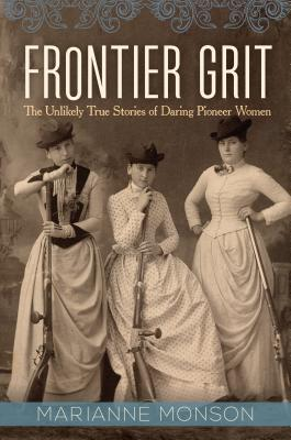 Image for Frontier Grit: The Unlikely True Stories of Daring Pioneer Women