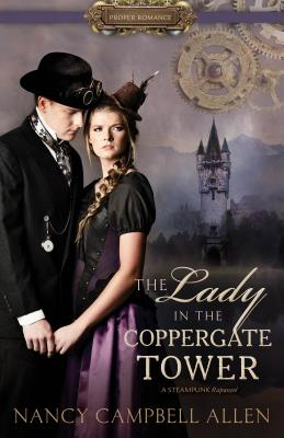 Image for The Lady in the Coppergate Tower (Proper Romance Steampunk)