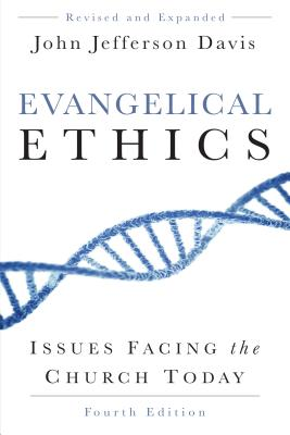 Image for Evangelical Ethics: Issues Facing the Church Today, Fourth Edition