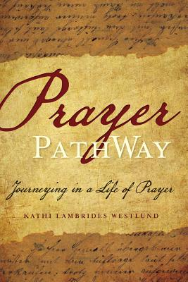 Image for Prayer PathWay: Journeying in a Life of Prayer