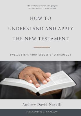 Image for How to Understand and Apply the New Testament: Twelve Steps from Exegesis to Theology