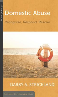 Image for Domestic Abuse: Recognize, Respond, Rescue (Resources for Changing Lives)