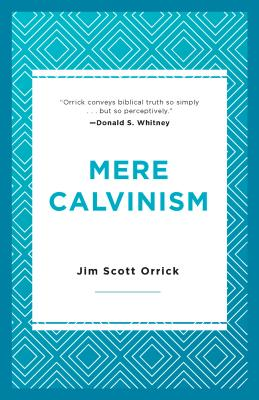 Image for Mere Calvinism