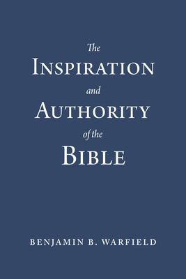 Image for The Inspiration and Authority of the Bible (Paperback Edition)