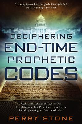 Image for Deciphering End-Time Prophetic Codes: Cyclical and Historical Biblical Patterns Reveal Americas Pa