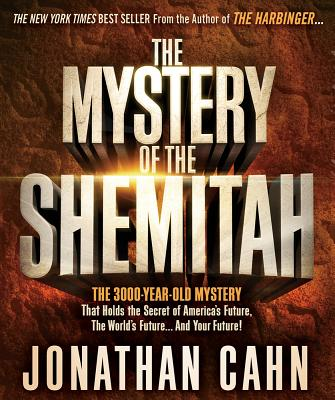 "Image for ""The Mystery of the Shemitah: The 3,000-Year-Old Mystery That Holds the Secret of America's Future,"""