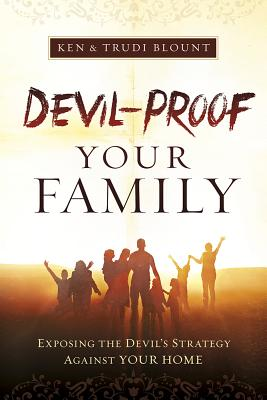 Image for Devil-Proof Your Family: Exposing Satan's Strategy Against Your Family