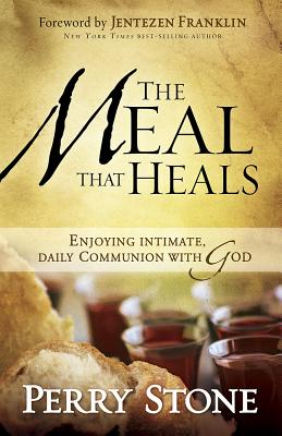 "Image for ""''The Meal That Heals: Enjoying Intimate, Daily Communion with God''"""